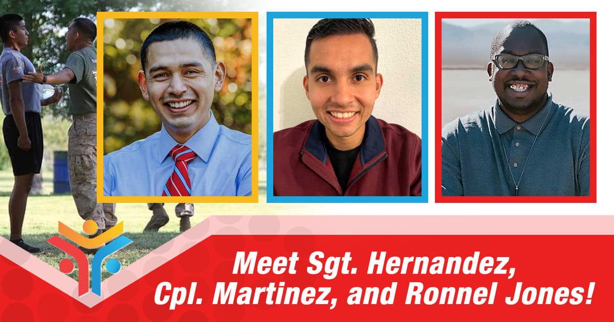 Meet Sgt. Hernandez, Cpl. Martinez, and Ronnel Jones!